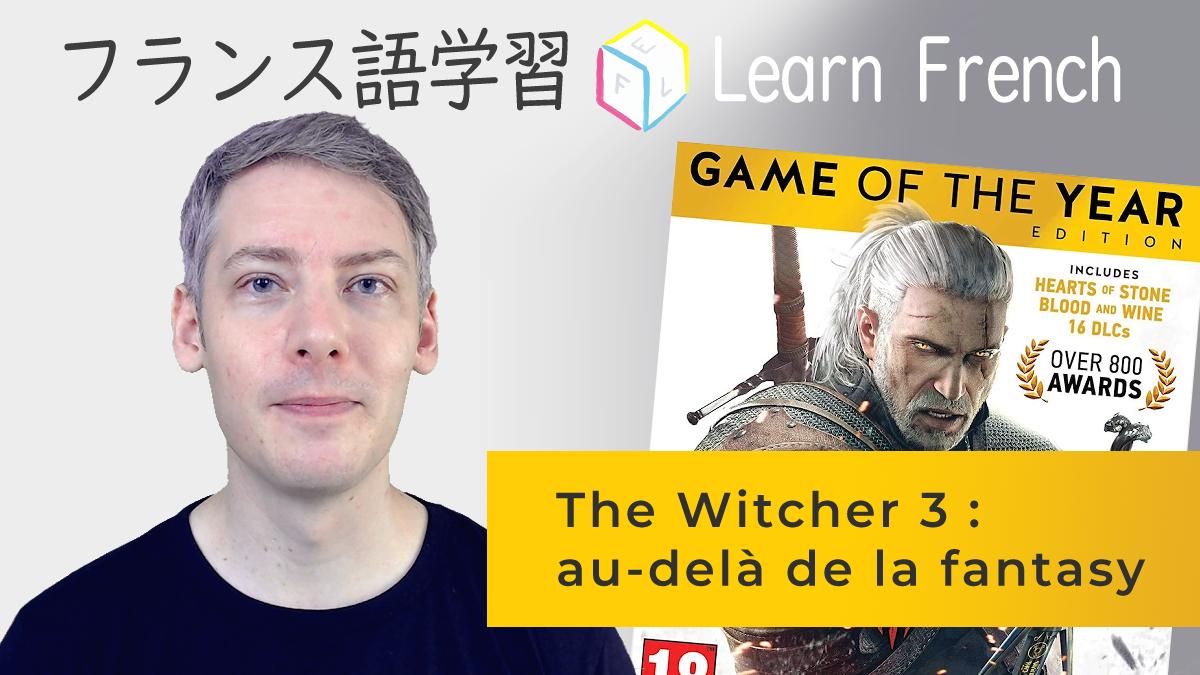 The Witcher 3 : au-delà de lafantasy