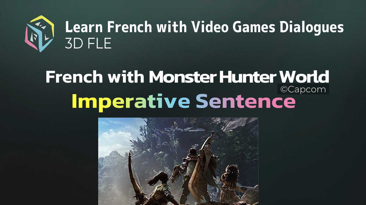 French with Monster Hunter World – ImperativeSentence