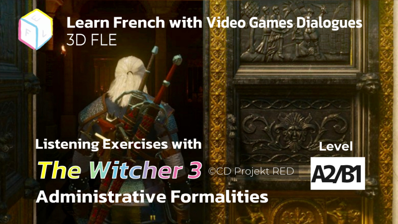 Listening Exercises with The Witcher 3: AdministrativeFormalities