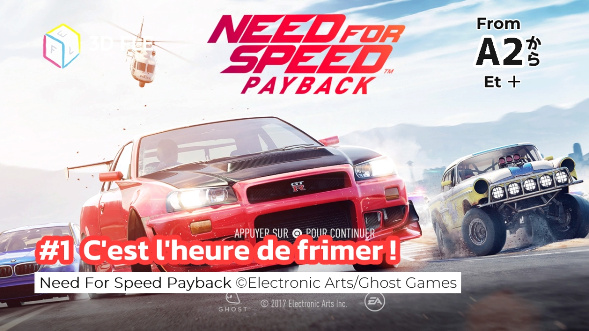Listening Exercises With Need For Speed Payback – #1 C'est l'heure de frimer !