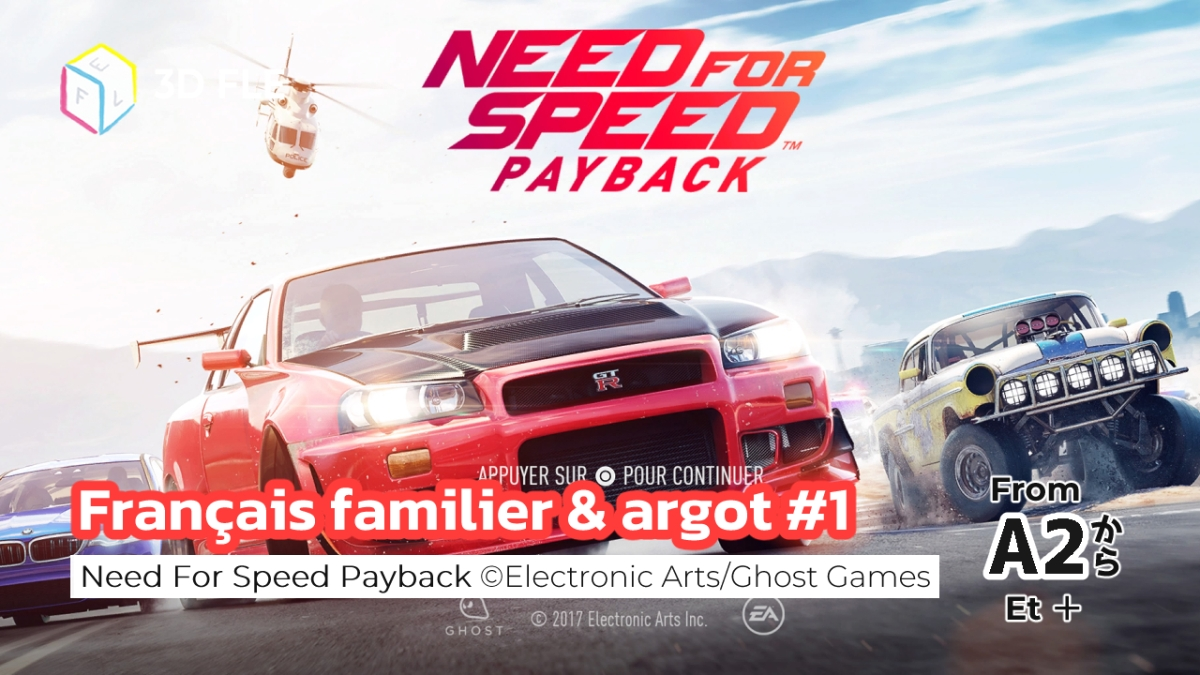 Listening Exercises With Need For Speed Payback – Casual French and Slang#1