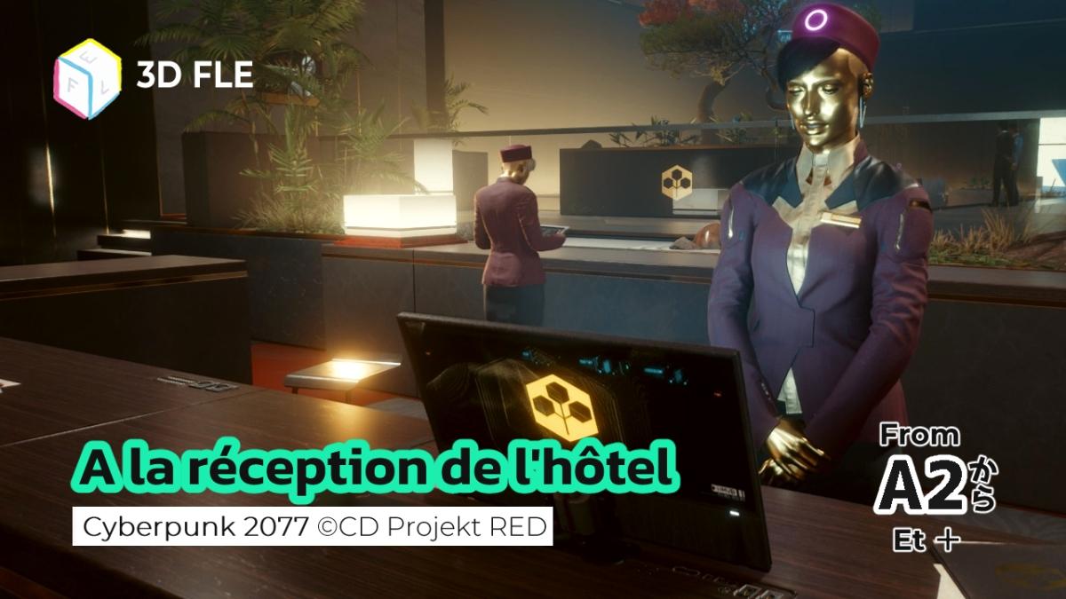 Compréhension orale avec Cyberpunk 2077 #1 – A la réception del'hôtel