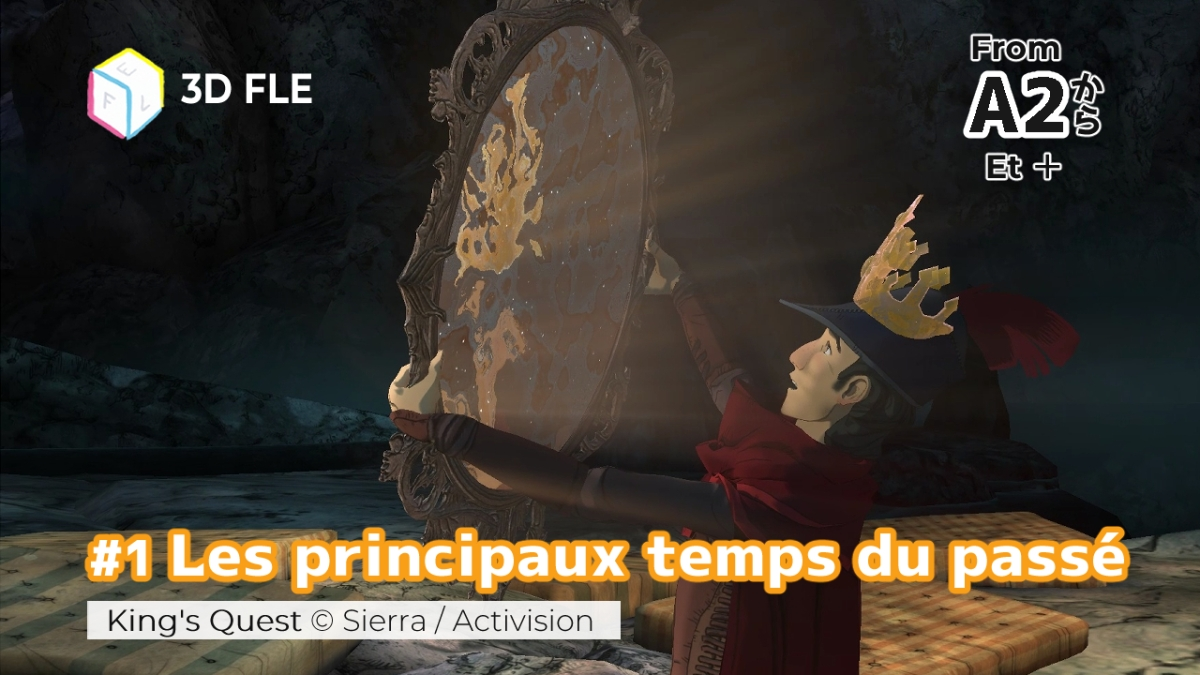 Listening Exercises With King's Quest #1 – French Most Important Past Tenses