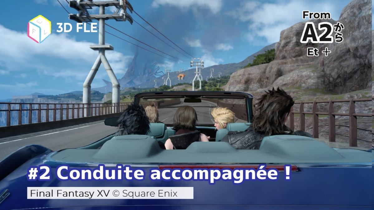 Compréhension orale avec Final Fantasy XV #2 Conduite accompagnée!