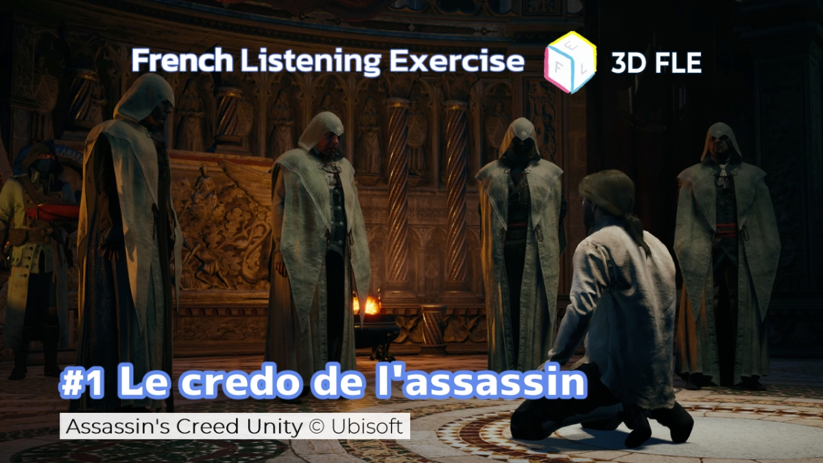 Listening Exercises With Assassin's Creed Unity #1 Le credo de l'assassin